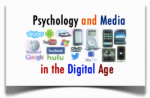 psychology and media in the digital age